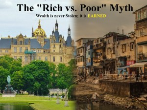"""The """"Rich vs Poor"""" Myth: Wealth is never Stolen; it is EARNED"""