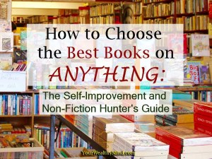 How to Choose the Best Books on Anything: The Self-Improvement and Non-Fiction Hunter's Guide