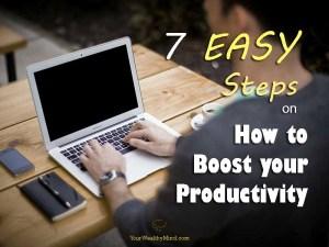 7 Easy Steps para maging mas-Productive sa Pagtrabaho