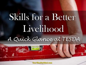 Skills for a Better Livelihood: A Quick Glance at TESDA