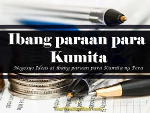 Ibang paraan para Kumita: Negosyo Ideas at ibang paraan para Kumita ng Pera