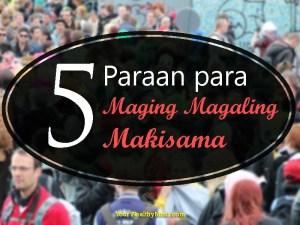 5 Paraan para maging Magaling Makisama