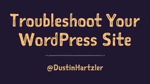 Troubleshoot WordPress