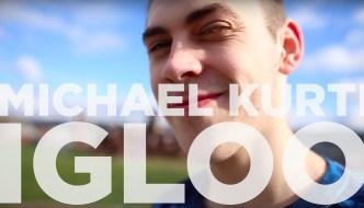 Michael Kurti – The Igloo