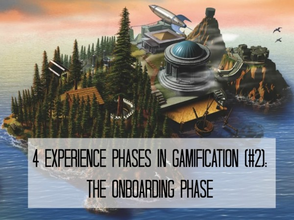 4 Experiences Phases in Gamification # 2: The Onboarding Phase