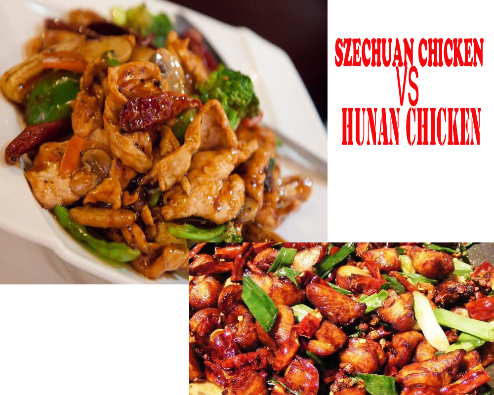 Cuisines Explained Szechuan Chicken Vs Hunan Chicken What Are The Differences
