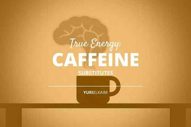 Want True Energy? Here Are 5 Superior Caffeine Substitutes