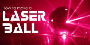 Laser Ball - How to make one