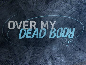 Over My Dead Body - Mother of All Lies