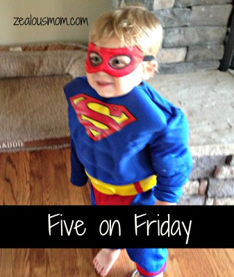 Five on Friday. What five things have made your week super special? @zealousmom.com #funonfriday