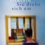 Trost im Museum – Julia Stephan über Angelika Overaths «Sie dreht sich um»