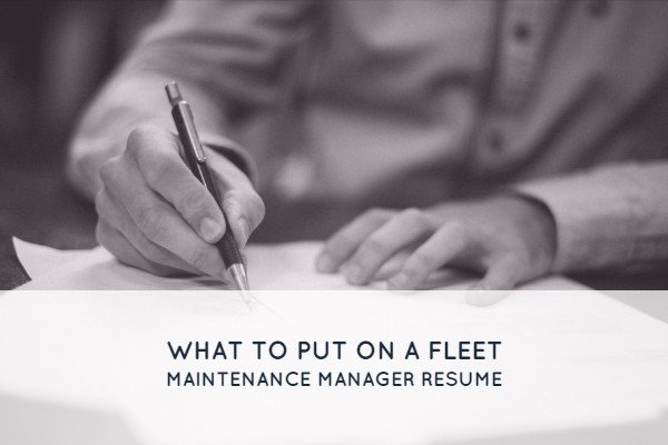What Should You Put on a Fleet Maintenance Manager Resume?