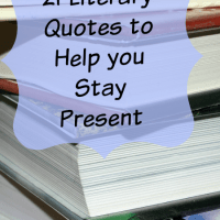 21 Literary Quotes To Help You Stay Present