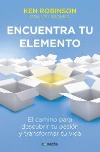 """Portada del libro """"Encuentra tu elemento"""" de Ken Robinson con Lou Aronica"""