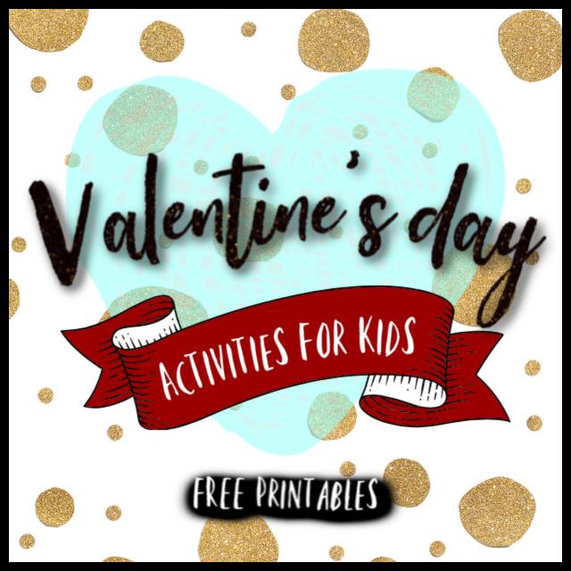 Valentine\u0027s Day Activities for Kids- FREE Printables - ZonaMom
