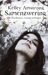 Samenzwering – The Darkness Rising Trilogie 1 / Kelley Armstrong