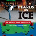Beards on Ice: Skating for Shelter