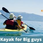 Best Fishing Kayak for Big Guys & Fat People Reviews