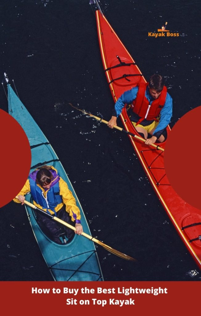 How to Buy the Best Lightweight Sit on Top Kayak