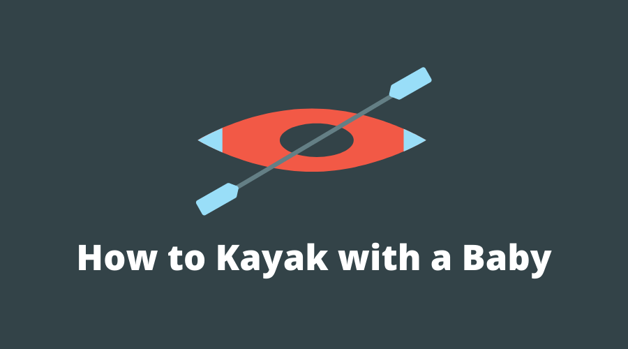 Kayak with a Baby