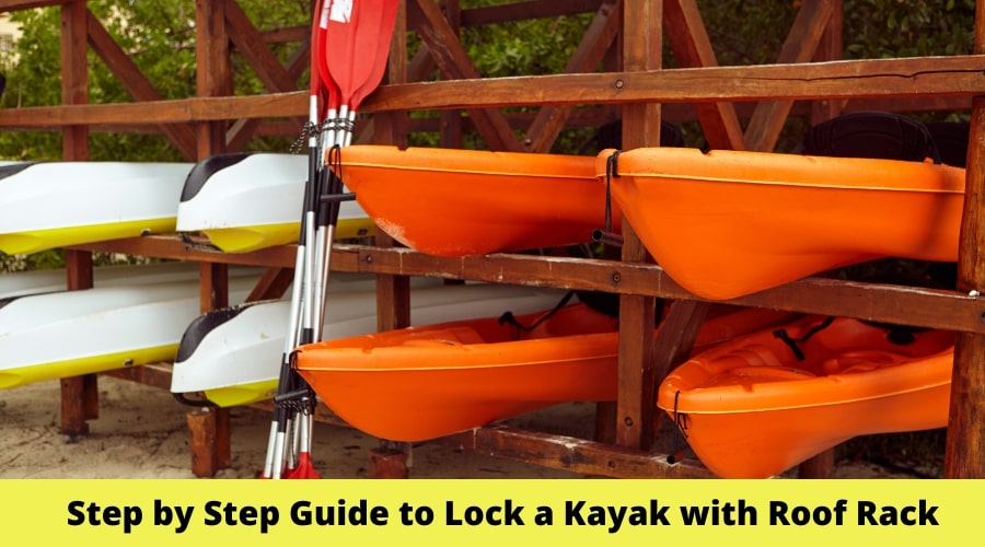 Guide to Lock a Kayak with Roof Rack