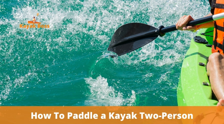 How To Paddle a Kayak Two-Person