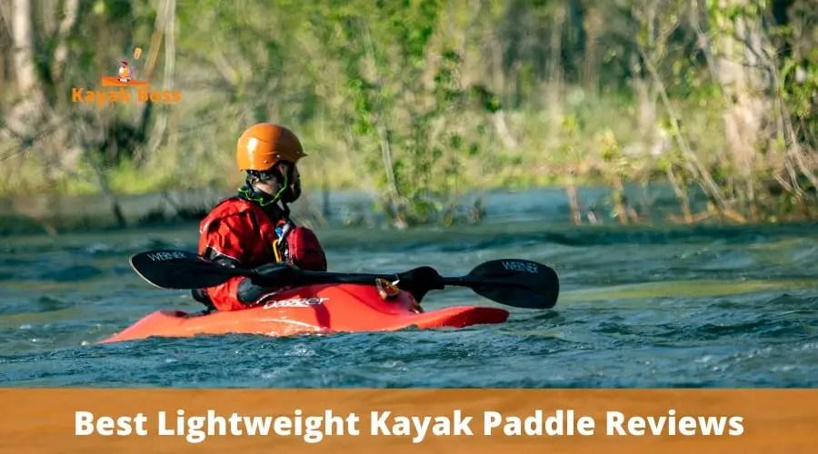 Lightweight Kayak Paddle Reviews