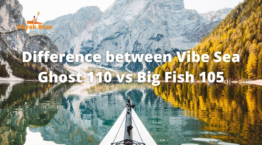 Vibe Sea Ghost 110 vs Big Fish 105