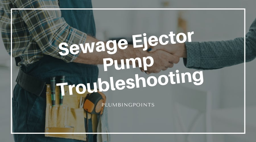 Sewage Ejector Pump Troubleshooting