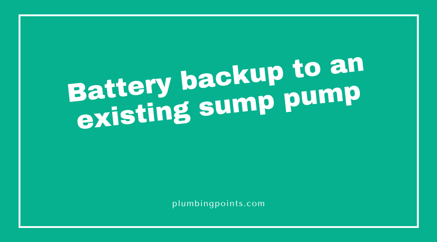 Battery backup to an existing sump pump
