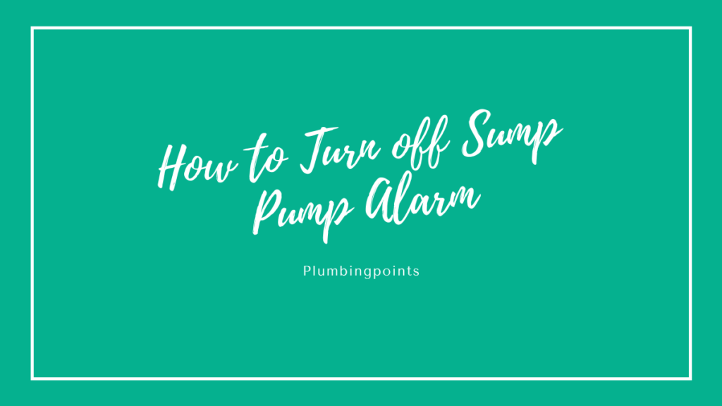 how to turn off the sump pump alarm
