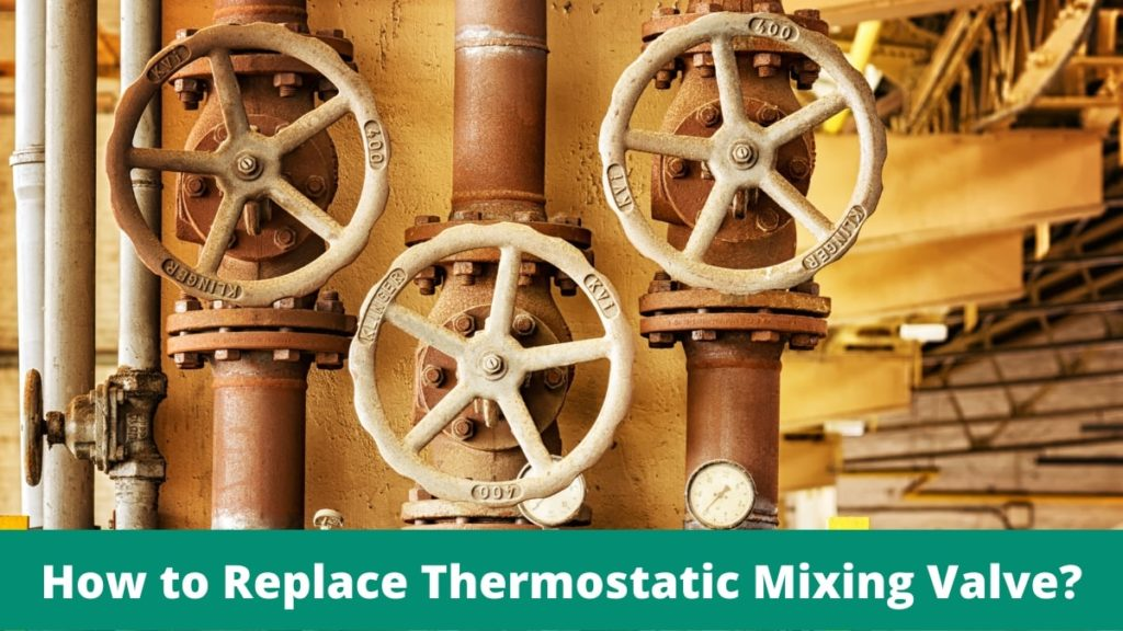 How to Replace Thermostatic Mixing Valve?