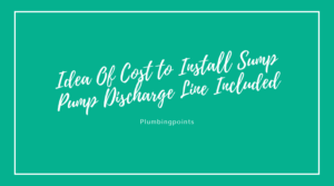 Cost to Install Sump Pump Discharge Line