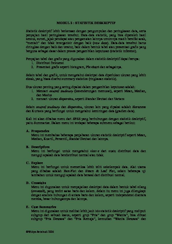 Statistik deskriptif merupakan statistik yang digunakan untuk menganalisa data dengan cara mendeskripsikan atau menggambarkan data yang telah terkumpul (sugiyono, 2013:206). Doc Modul 2 Statistik Deskriptif Yogi Febriandi Academia Edu