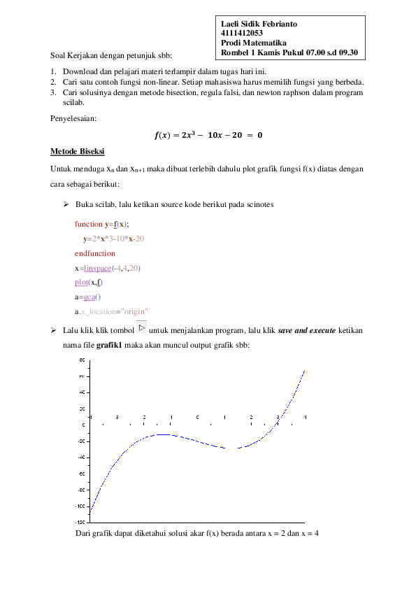 Tentukan nilai interval awal a,b. Contoh Latihan Soal: Contoh Soal Metode Numerik Regula Falsi