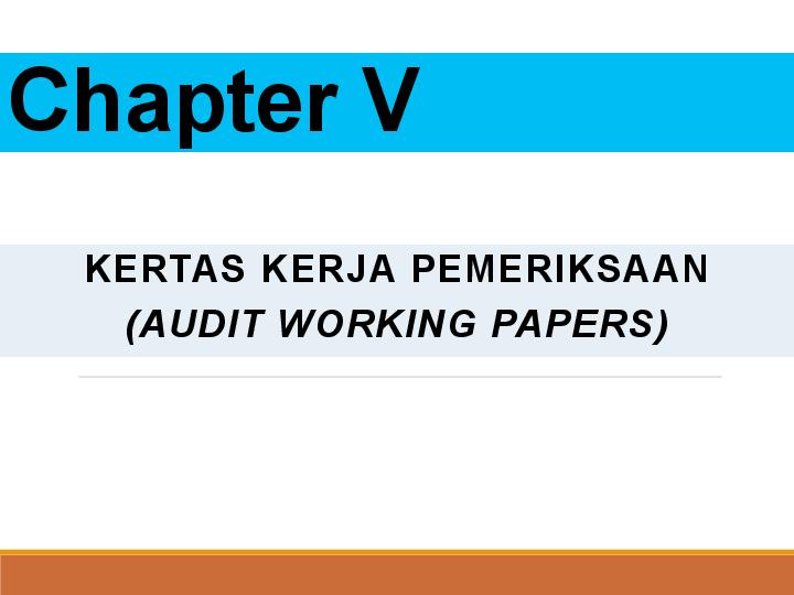 Pengertian pemeriksaan akuntansi (audit) audit merupakan suatu ilmu yang digunakan untuk melakukan penilaian terhadap pengendalian intern dimana bertujuan untuk. (PDF) Chapter V KERTAS KERJA PEMERIKSAAN (AUDIT WORKING