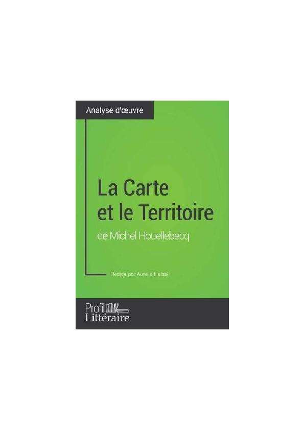 La Carte Et Le Territoire Analyse : carte, territoire, analyse, Carte, Territoire, Michel, Houellebecq, (analyse), Aurélia, Hetzel, Academia.edu