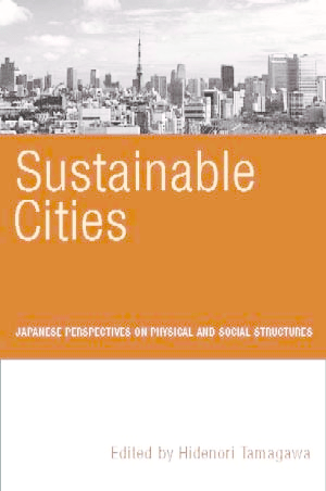 Pdf Sustainable Cities Japanese Perspectives On Physical