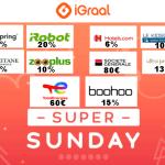 iGraal Super Sunday Codes promo : TotalEnergies – Boohoo – ZooPlus – UltraPremium – iRobot – FoodSpring – L'Occitane – Société Générale…