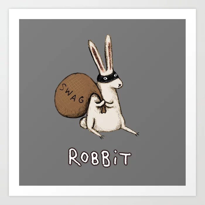 Sunday's Society6 | Fun art print, robbit, rabbit who robs