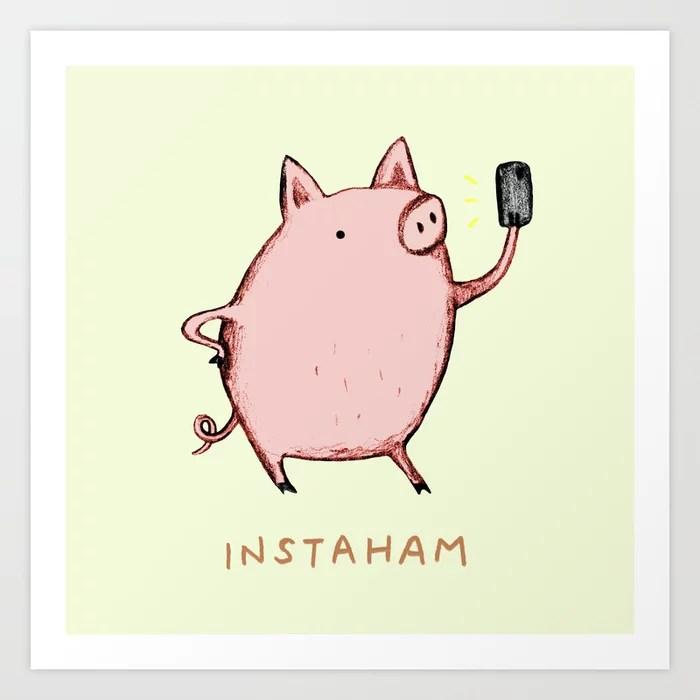Sunday's Society6   Fun art print, instaham, pig (ham) who instagrams