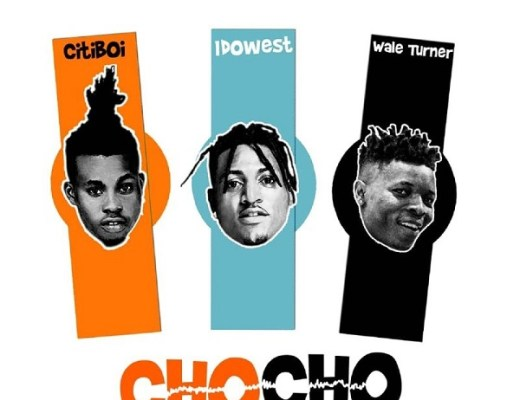 Citi Boi Ft. Idowest & Wale Turner – Cho Cho
