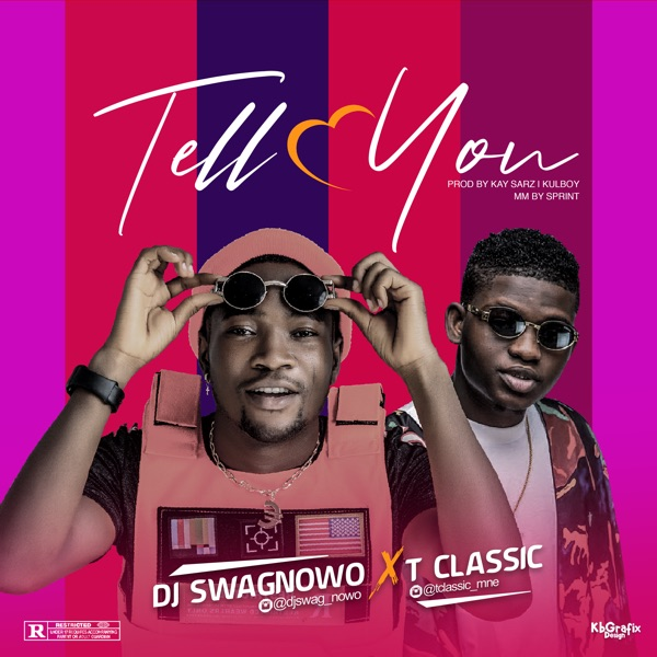 DJ Swagnowo ft. T Classic – Tell You