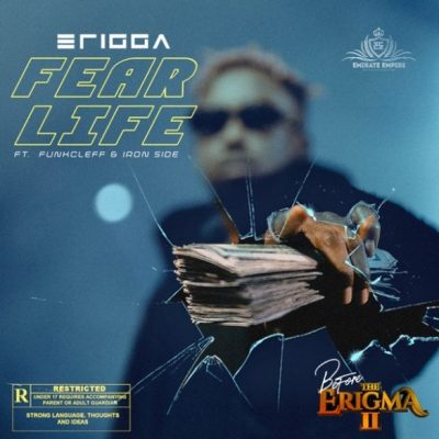 Erigga Ft. Funkcleff & Iron Side – Fear Life