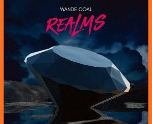 [EP]: Wande Coal – Realms EP