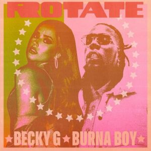 Becky G – Rotate ft Burna Boy