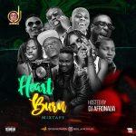 Download Dj AfroNaija – Heart Burn Mixtape free mp3