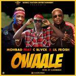 Mohbad Ft. Lil Frosh x C Blvck – Owaale