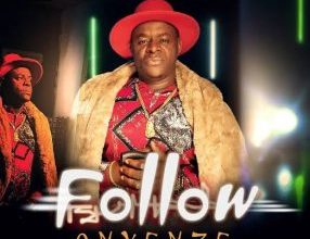 Onyenze – Follow mp3 free Download