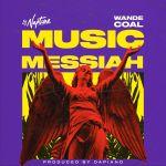 Dj Neptune ft Wande Coal – Music Messiah